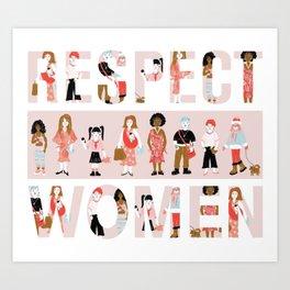 Respect Women Art Print