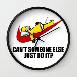 can't someone else just do it Wall Clock