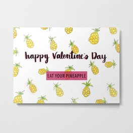 Valentine's Day is for Pineapple Metal Print