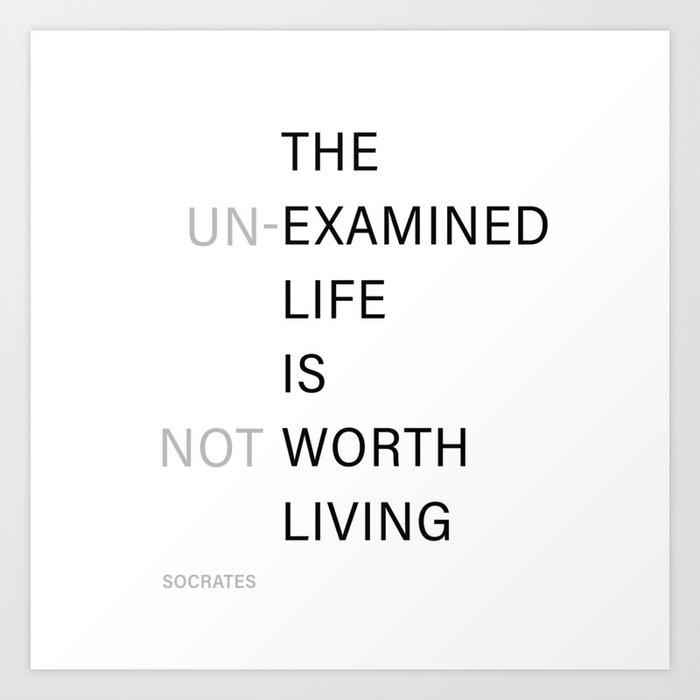 The un/examined life Art Print