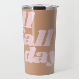 all fall days Travel Mug