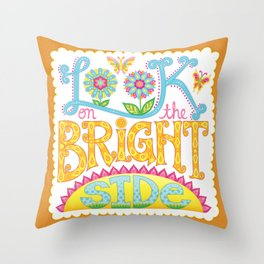 Look on the bright side Throw Pillow