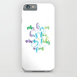 My brain has too many tabs open | Original Palette iPhone Case