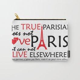 The True Parisian Does Not Love Paris. Carry-All Pouch