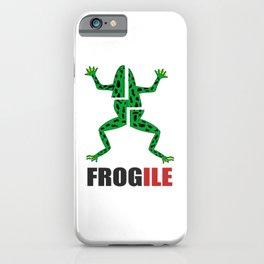 Frogile Fragile iPhone Case