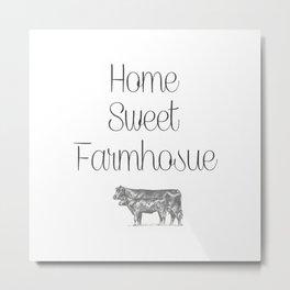 Home Sweet Farmhouse Metal Print