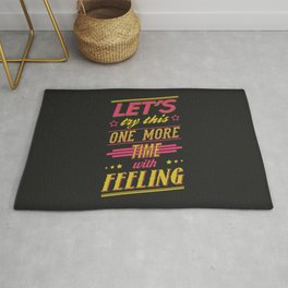 Let's Try This One More Time With Feeling Rug