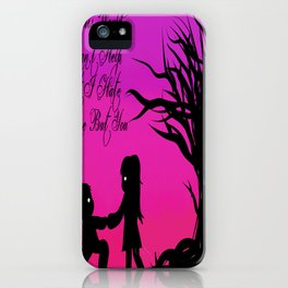 Hating Everyone But You iPhone Case