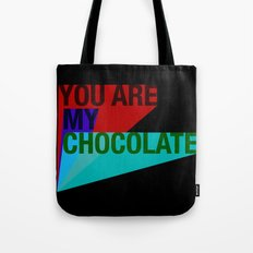YOU ARE MY CHOCOLATE Tote Bag