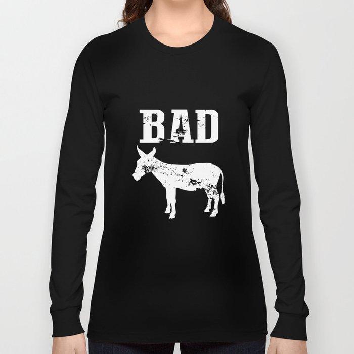 Bad Ass Funny Humor Party Drinking Black Basic Badass T-Shirts Long Sleeve T-shirt