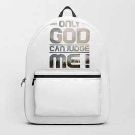 Only God Can Judge Me Backpack