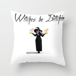 "Halloween ""Witches be Bitchin"" Throw Pillow"