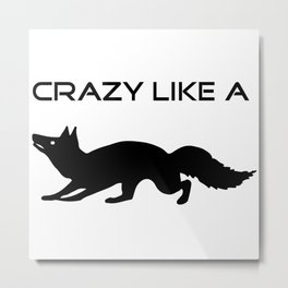 Crazy like a fox Metal Print