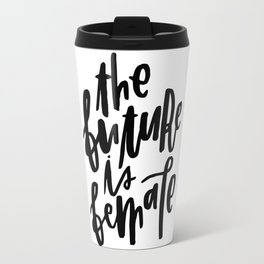 The Future is Female 2 Travel Mug