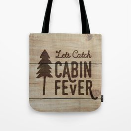 Lets Catch Cabin Fever Tote Bag