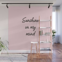 sunshine on my mind Wall Mural