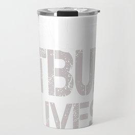 Pitbull Lives Matter funny Tshirt Travel Mug