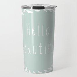 Hello Beautiful, Geometric, Quote, Modern, Home Decor Travel Mug