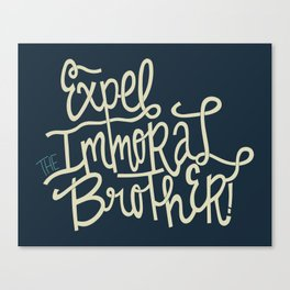 Expel the Immoral Brother Canvas Print