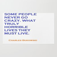 bukowski Area & Throw Rugs featuring Charles Bukowski Crazy Quote by All Surfaces Design