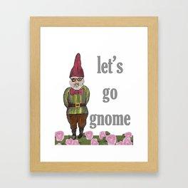Let's Go Gnome Framed Art Print