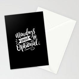 Mondays Should be Optional - Black Stationery Cards