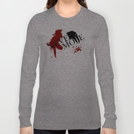"""Quoth the Raven, """"Nevermore."""" Long Sleeve T-shirt"""