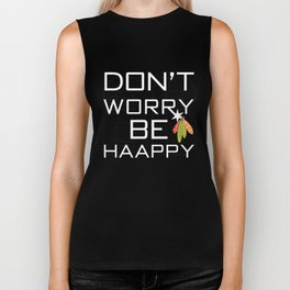 Don't Worry Be Haappy Biker Tank