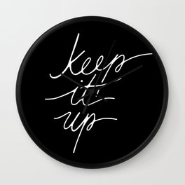 Keep it up type Wall Clock