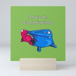 Thats ok. It's my girlfriend Mini Art Print