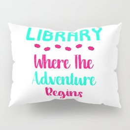 Library Where The Adventure Begins Facts Quote Pillow Sham