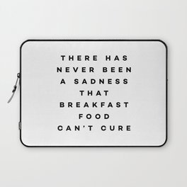 There has never been a sadness that breakfast food can't cure Laptop Sleeve