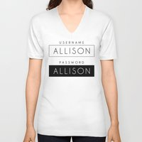 allison argent V-neck T-shirts featuring His password is also Allison? by Indy