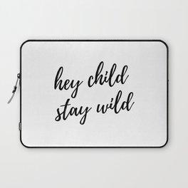 hey child stay wild Laptop Sleeve