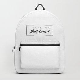 I Have No Shelf Control Backpack