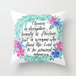 Proverbs 31:30 Charm is deceptive Throw Pillow