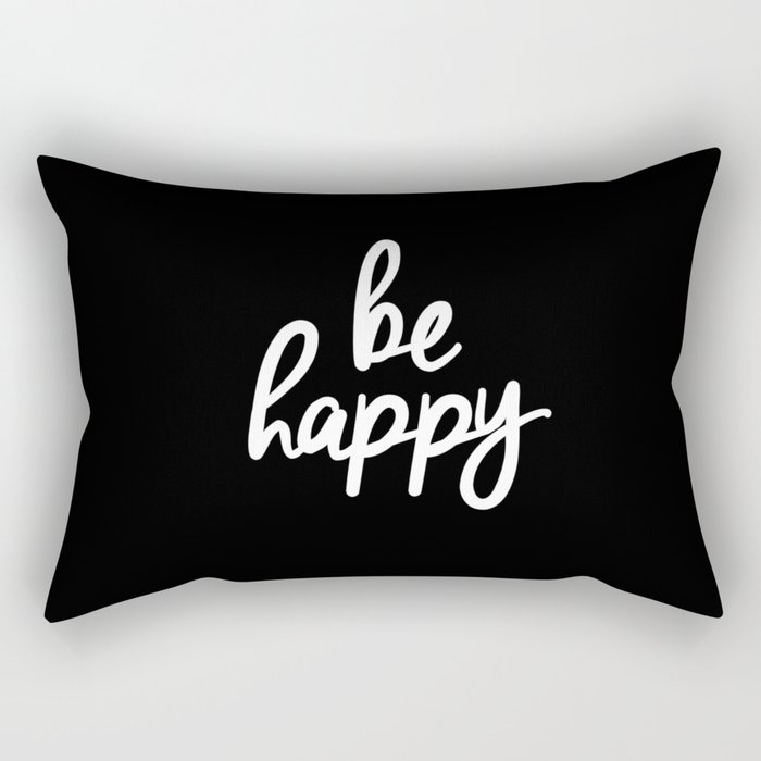 Be Happy Black and White Short Inspirational Quotes Pursuit of Happiness  Quote Daily Inspo Rectangular Pillow by themotivatedtype