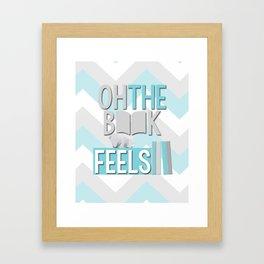 Oh, the book feels! Framed Art Print
