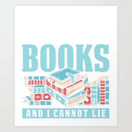 I Like Big Books And I Cannot Lie Bookworms Reading Design Art Print