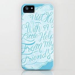 Little help from my friends iPhone Case