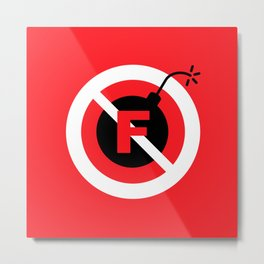 F-Bombs Prohibited, No F-bombs by Dennis Weber of ShreddyStudio Metal Print