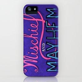 Mischief And Mayhem iPhone Case