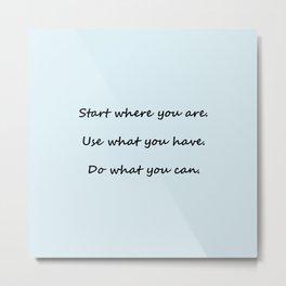 Start where you are - Arthur Ashe - light blue script Metal Print
