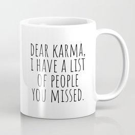 Dear Karma Coffee Mug