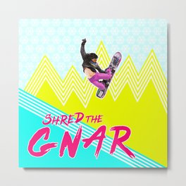 Shred the GNAR 01 Metal Print
