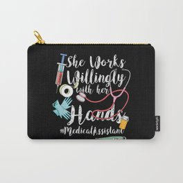 She Works Willingly With Her Hands Medical Assistant Carry-All Pouch