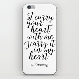 i carry your heart i carry it in my heart , love sign,love quote,gift for her,gift for him,valentine iPhone Skin