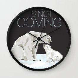 winter is not coming Wall Clock
