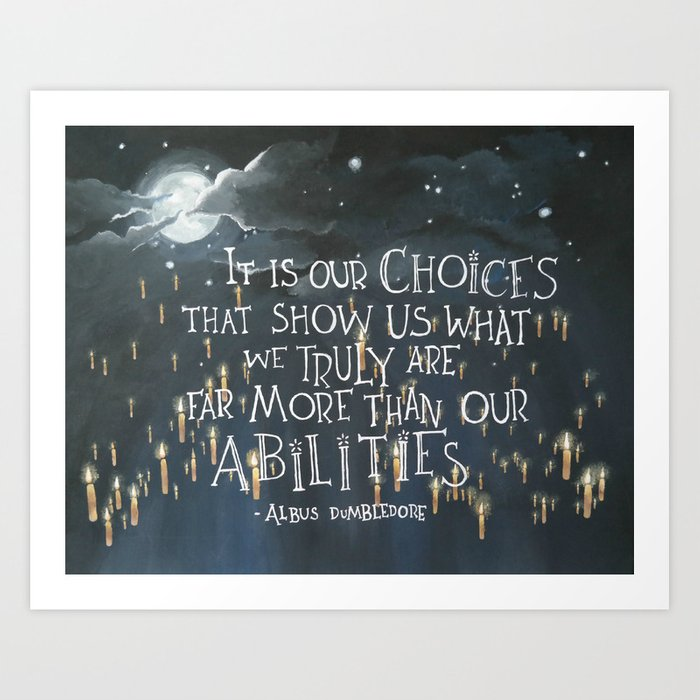It Is Our Choices Dumbledore Harry Potter Quote Art Print By
