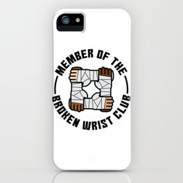 Member Of The Broken Wrist Club Gift iPhone Case